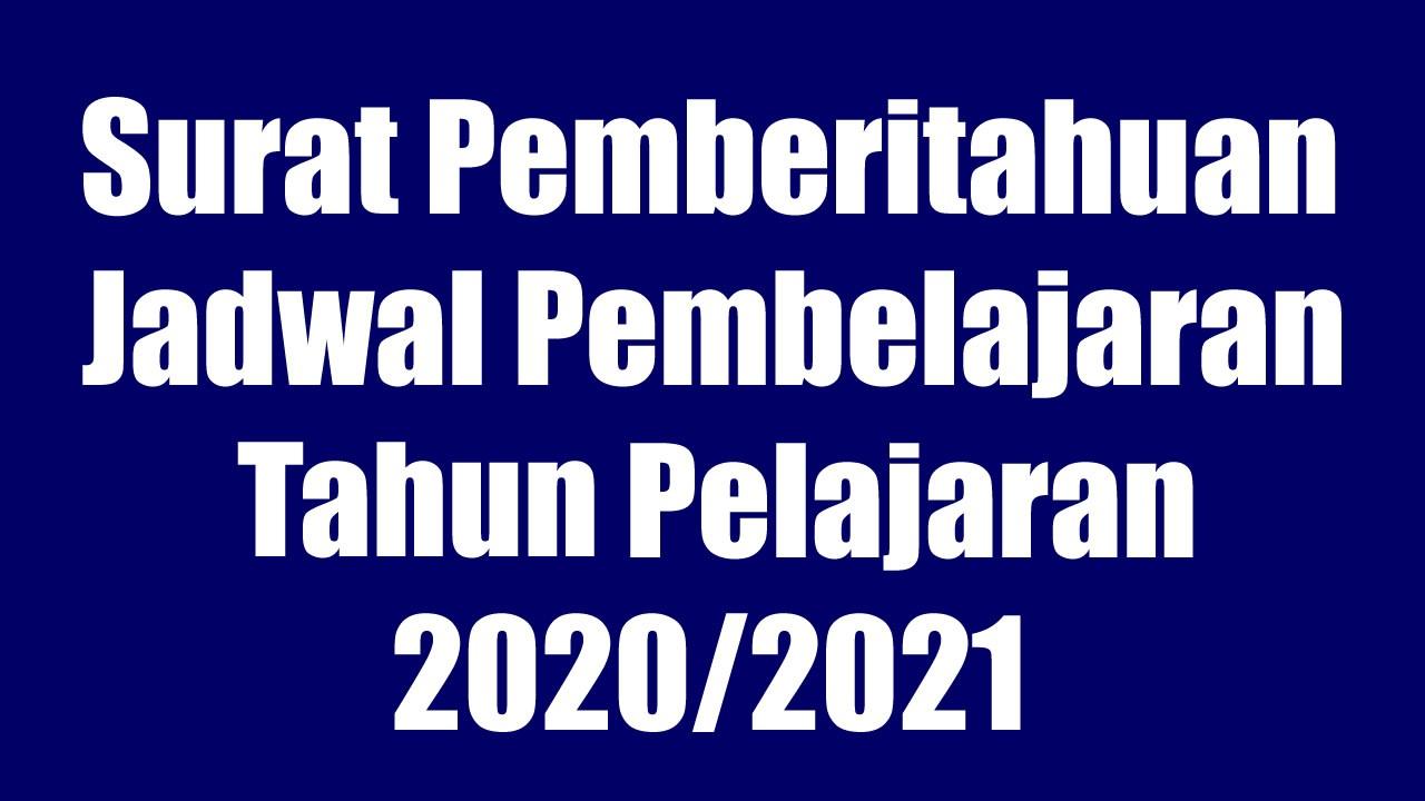 Surat Pemberitahuan Jadwal Pembelajaran Tahun Pelajaran 2020/2021
