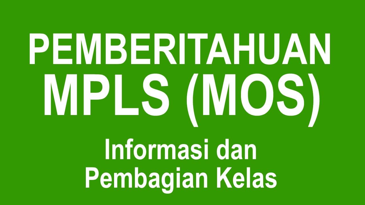 PEMBERITAHUAN MPLS (MOS)